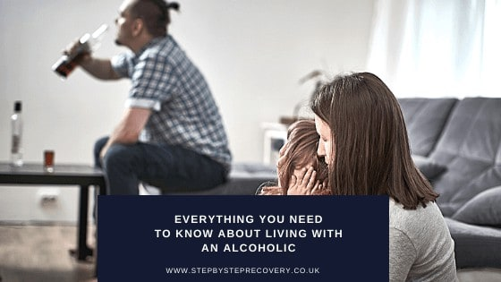 Everything you need to know about living with an alcoholic